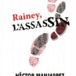 Rainey, L'assassin - Hector Manjarrez